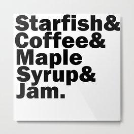 Starfish & Coffee & Maple Syrup & Jam 2 Metal Print