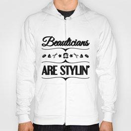 Beautician Gift Idea Beauticians are Stylin' Fun Hairstylist Hoody