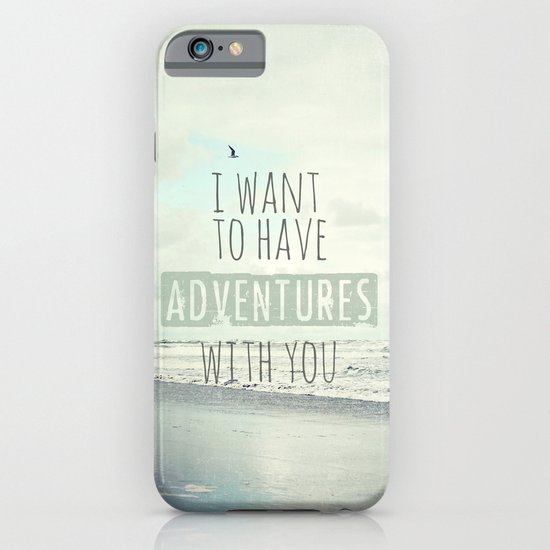 I want to have adventures with you iPhone & iPod Case