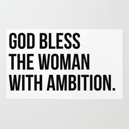 God bless the woman with ambition. Rug