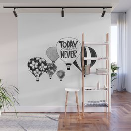 Today or Never Wall Mural