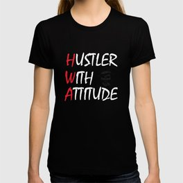 Hustler With Attitude by Grind Boss Brand T-shirt