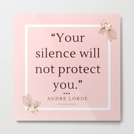 13    Audre Lorde Quote Feminist Literary Quotes Inspiring Feminism Motivational Poem Poetry Gifts P Metal Print