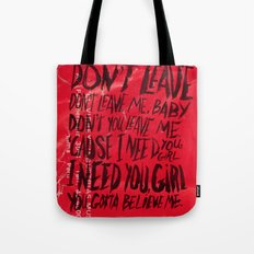 DON'T LEAVE Tote Bag