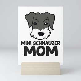 Mini Schnauzer Mom Miniature Schnauzer Mom Mini Art Print