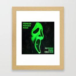 Horror Movies Make... Framed Art Print