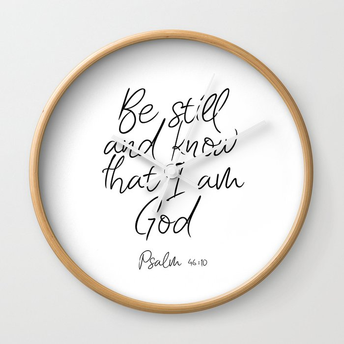 Printable Wall Art Be Still And Know That I Am God Wall Clock By