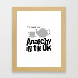 No tea? Anarchy in the UK Framed Art Print