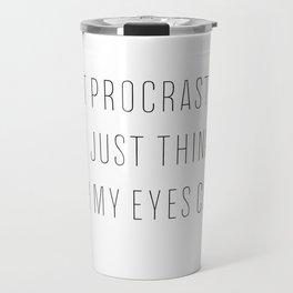 I'M NOT PROCRASTINATING Travel Mug