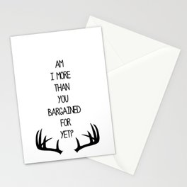Am I More Than You Bargained For Yet? Stationery Cards