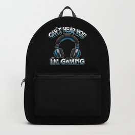 Can't Hear You I'm Gaming - Gamer Headset Sound Backpack