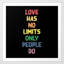 Love humor - Love has no limits only people do typography illustration Art Print