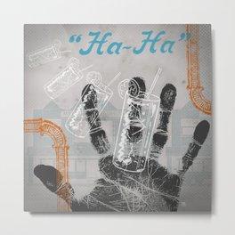 """""""Ha Ha"""" Metal Print"""