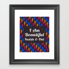 I Am Beautiful Inside and Out Quote Framed Art Print