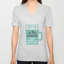 Coffee Is The Answer Unisex V-Neck