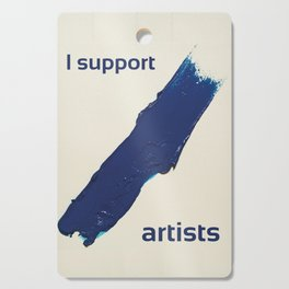 I Support Artists T-Shirt and Stationery Cards Cutting Board