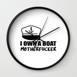 i own a boat funny saying Wall Clock