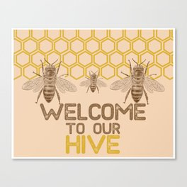 Welcome to Our Hive Canvas Print