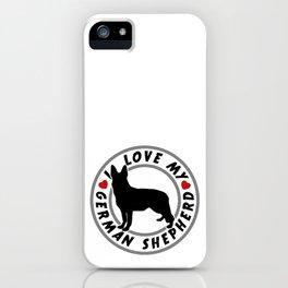 I Love my German Shepherd iPhone Case
