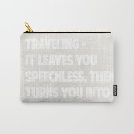 """Ibn Battuta  """"Traveling – it leaves you speechless, then turns you into a storyteller."""" – Carry-All Pouch"""