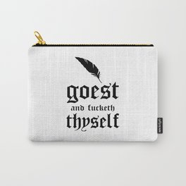 go fuck yourself funny quote Carry-All Pouch