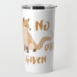 no fox are given Travel Mug