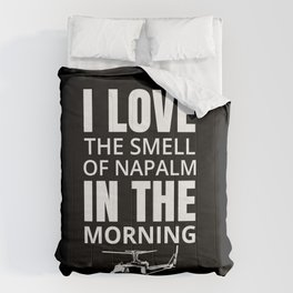 I love the smell of Napalm in the morning Comforters