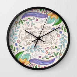 When My Cheek is Against Yours, Everything Else Just Melts Away Wall Clock