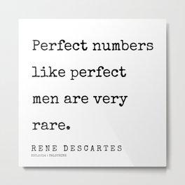 13      | 200307 | Rene Descartes Quotes Metal Print