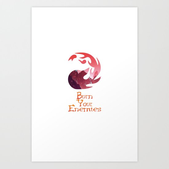 Burn your Enemies Art Print