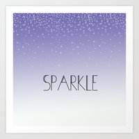sparkle Art Prints featuring Sparkle by Zen and Chic
