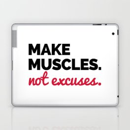Make Muscles Gym Quote Laptop & iPad Skin