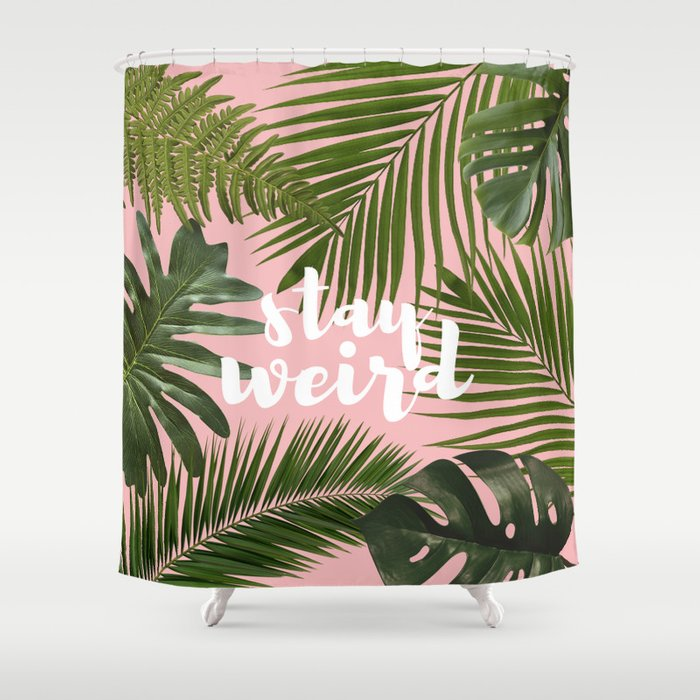 Stay Weird Shower Curtain By Millicentt