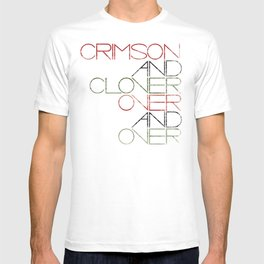Crimson and Clover Over and Over T-shirt