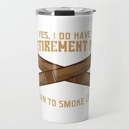Cigar Senior Smoker Funny Smoking Retirement Plan Travel Mug