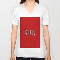 chill V-neck T-shirts featuring CHILL by I Love Decor