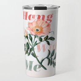 Hang With Me Flower Travel Mug