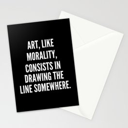 Art like morality consists in drawing the line somewhere Stationery Cards