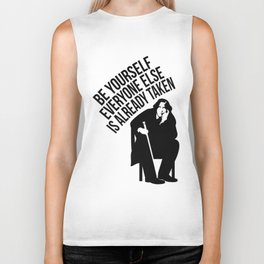 Be yourself everyone else is already taken. Biker Tank