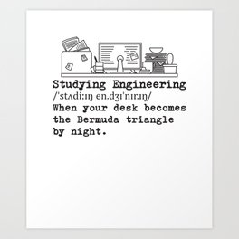 Studying Engineering Messy Desk Gift Art Print