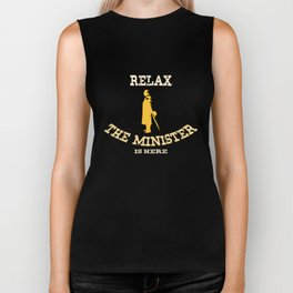 Relax The Minister Is Here Biker Tank