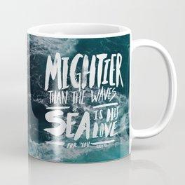 Mightier than the Sea Coffee Mug