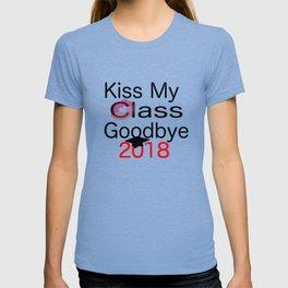kiss my class new goodbye 2018 love senior year graduate art cute support fun laugh word grade fresh T-shirt