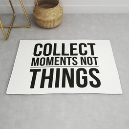 collect moments - not things Rug