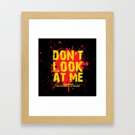 Don't Look At Me - Quote from Illuminae by Jay Kristoff and Amie Kaufman Framed Art Print