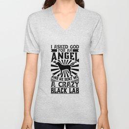 Asked God for Angel He sent Me A Crazy black lab Dog Shirt Unisex V-Neck