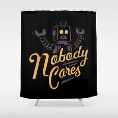 Nobody Cares Shower Curtain