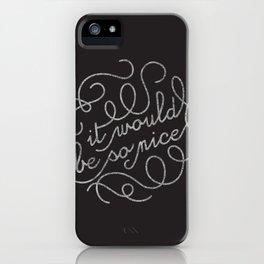 So Nice iPhone Case
