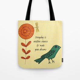Everyday is a chance Tote Bag