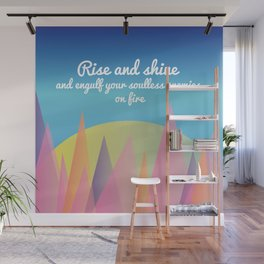 Rise and Shine and Engulf Your Soulless Enemies on Fire Wall Mural